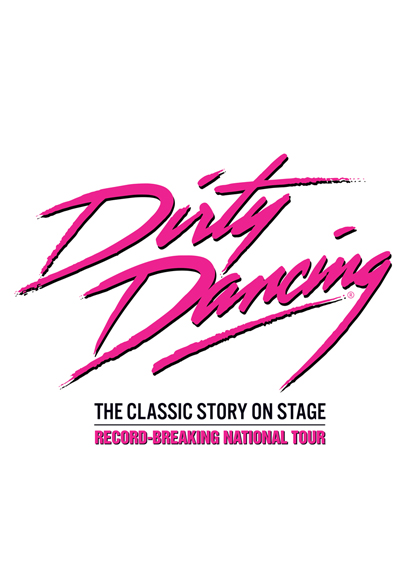 Dirty Dancing – The Classic Story on Stage Tour